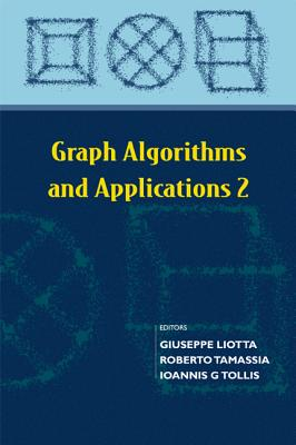 Graph Algorithms and Applications 2 - Liotta, Giuseppe, and Tamassia, Roberto, and Tollis, Ioannis G