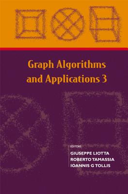 Graph Algorithms and Applications 3 - Liotta, Giuseppe, and Tamassia, Roberto, and Tollis, Ioannis G