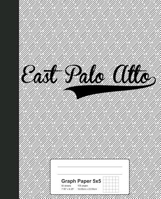 Graph Paper 5x5: EAST PALO ALTO Notebook - Weezag