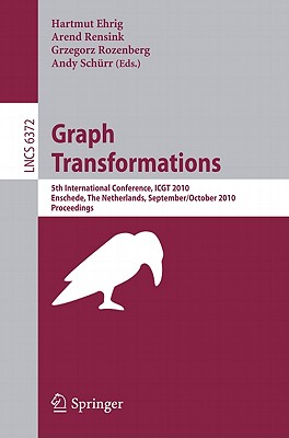 Graph Transformations - Ehrig, Hartmut (Editor), and Rensink, Arend (Editor), and Rozenberg, Grzegorz (Editor)
