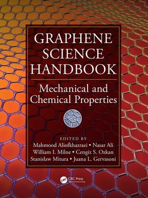 Graphene Science Handbook: Mechanical and Chemical Properties - Aliofkhazraei, Mahmood (Editor), and Ali, Nasar (Editor), and Milne, William I. (Editor)