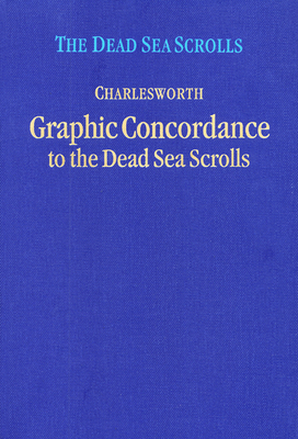 Graphic Concordance to the Dead Sea Scrolls - Charlesworth, James H