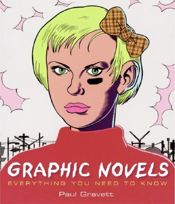 Graphic Novels: Everything You Need to Know - Gravett, Paul
