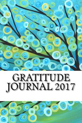 Gratitude Journal 2017: Happier You in One Minute a Day for Men and Women - Gratitude Journal 2017, Best