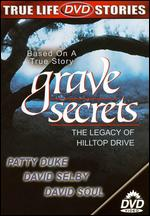 Grave Secrets: The Legacy of Hilltop Drive - John Patterson