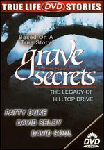 Grave Secrets: The Legacy of Hilltop Drive - John Patterson