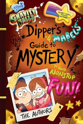 Gravity Falls Dipper's and Mabel's Guide to Mystery and Nonstop Fun! - Renzetti, Rob, and Houghton, Shane