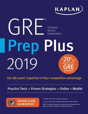 GRE Prep Plus 2019: Practice Tests + Proven Strategies + Online + Video + Mobile - Kaplan Test Prep