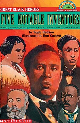 Great Black Heroes: Five Notable Inventors - Hudson, Wade