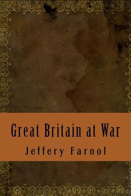 Great Britain at War - Farnol, Jeffery