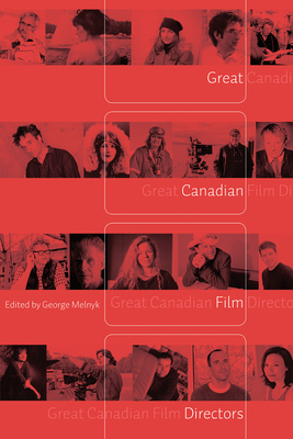 Great Canadian Film Directors - Melnyk, George (Editor)