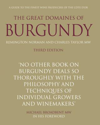 Great Domaines of Burgundy: A Guide to the Finest Wine Producers of the Côte d'Or - Norman, Remington, and Taylor, Charles