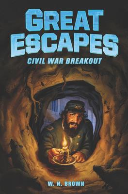 Great Escapes #3: Civil War Breakout - Brown, W N