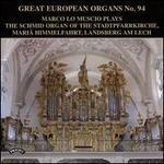 Great European Organs No. 94: The Schmid Organ of the Stadtpfarrkirche, Mariä Himmelfahrt, Landsberg am Lech