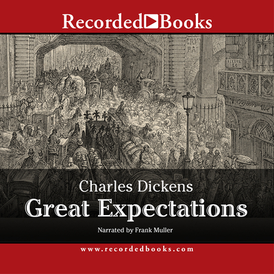 Great Expectations - Dickens, Charles, and Muller, Frank (Narrator)