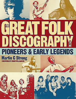 Great Folk Discography Vol 1: Pioneers & Early Legends - Strong, Martin C.