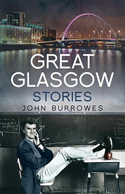 Great Glasgow Stories - Burrowes, John