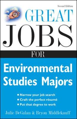 Great Jobs for Environmental Studies Majors - DeGalan, Julie, and Middlekauff, Bryon