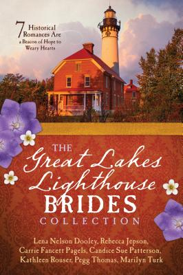 Great Lakes Lighthouse Brides Collection - Dooley, Lena Nelson, and Jepson, Rebecca, and Pagels, Carrie Fancett