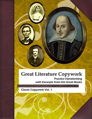 Great Literature Copywork: Practice Cursive Handwriting with Excerpts from the Great Books - Lestina, Ruth