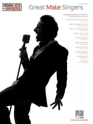Great Male Singers - Original Keys for Singers - Hal Leonard Corp