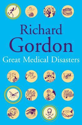 Great Medical Disasters - Gordon, Richard