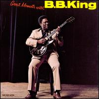 Great Moments with B.B. King - B.B. King