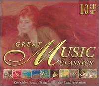 Great Music Classics [10-disc set] - Bela Banfalvi (violin); Béla Kovács (clarinet); Budapest Strings; Budapest Strings; Budapest Wind Ensemble;...