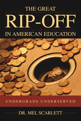 Great Rip-Off in American Education - Scarlett, Mel