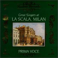 Great Singers At La Scala, Milan - Alessandro Bonci (vocals); Bernardo de Muro (vocals); Celestina Boninsegna (vocals); Eugenia Burzio (vocals);...
