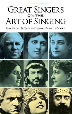Great Singers on the Art of Singing - Brower, Harriette, and Cooke, James Francis