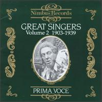 Great Singers, Vol. 2, 1903-1939 - Alma Gluck (vocals); Dean Sharpe (cello); Elisabeth Rethberg (vocals); Emma Calvé (vocals); Ernest Newton (piano);...