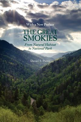 Great Smokies: From Natural Habitat to National Park - Pierce, Daniel S