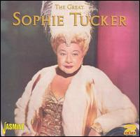 Great Sophie Tucker - Sophie Tucker