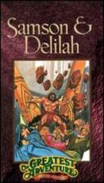 Greatest Adventure Stories from the Bible: Samson and Delilah