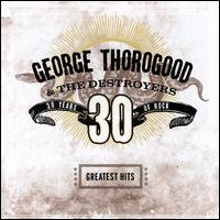 Greatest Hits: 30 Years of Rock - George Thorogood