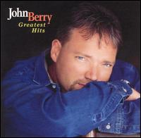 Greatest Hits [Capitol] - John Berry