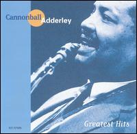 Greatest Hits [CEMA] - Cannonball Adderley