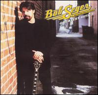 Greatest Hits, Vol. 2 - Bob Seger & the Silver Bullet Band