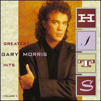 Greatest Hits, Vol. 2 - Gary Morris