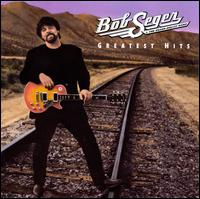 Greatest Hits - Bob Seger & the Silver Bullet Band