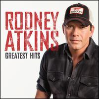 Greatest Hits - Rodney Atkins