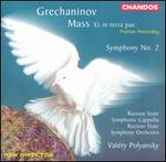 Grechaninov: Mass 'Et in terra pax'; Symphony No. 2