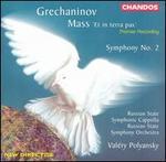 Grechaninov: Mass 'Et in terra pax'; Symphony No. 2