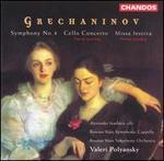 Grechaninov: Symphony No. 4; Cello Concerto; Missa Festiva