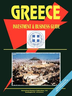 Greece Investment and Business Guide - International Business Publications (Creator), and IBP USA (Creator)