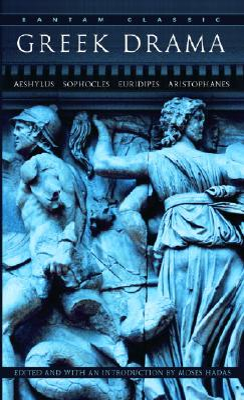 Greek Drama - Hadas, Moses, Professor