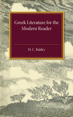 Greek Literature for the Modern Reader - Baldry, H C