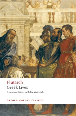 Greek Lives - Plutarch, and Waterfield, Robin (Translated by), and Stadter, Philip A (Editor)