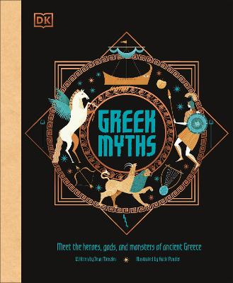 Greek Myths: Meet the heroes, gods, and monsters of ancient Greece - DK, and Menzies, Jean